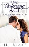 Balancing Act (The Santa Monica Trilogy, #3)