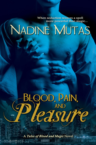 Blood, Pain, and Pleasure(Love and Magic 1)