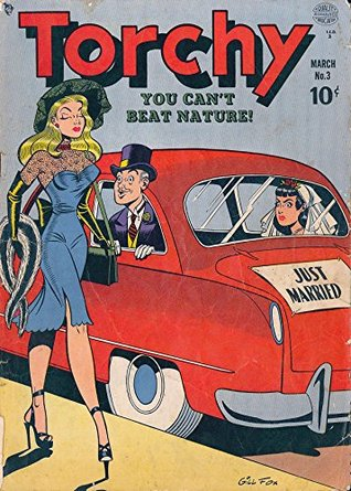 Torchy #3: You Can't Beat Nature! – One of the most risqué comics of The Golden Age!