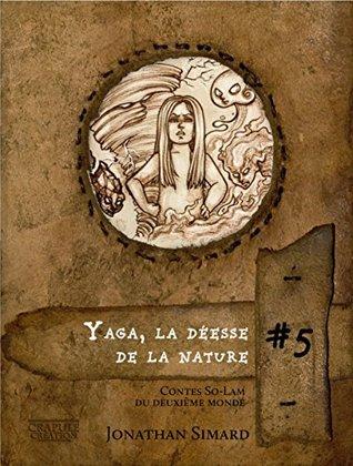 Yaga la déesse de la nature: Contes So-Lam du deuxième monde