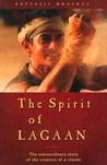 The Spirit of Lagaan by Satyajit Bhatkal