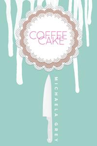 Coffee Cake (Coffee Cake, #1)