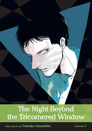 The Night Beyond the Tricornered Window, Vol. 1