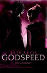 Godspeed - Die Ankunft by Beth Revis