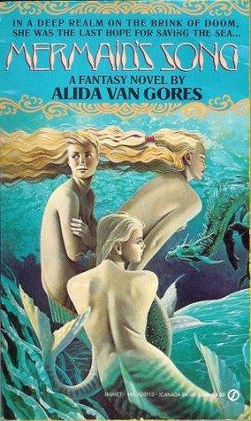 Mermaid's Song by Alida Van Gores