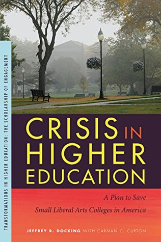 Crisis in Higher Education: A Plan to Save Small Liberal Arts Colleges in America