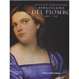 Sebastiano del Piombo 1485 - 1547: Raffaels Grazie, Michelangelos Furor
