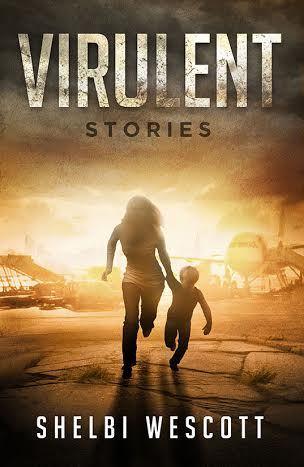 Virulent: Stories