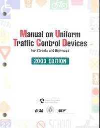 Manual on Uniform Traffic Control Devices for Streets and Highways (2003 Edition)