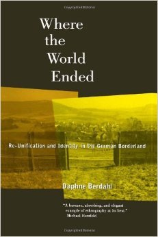 Where the World Ended: Re-Unification and Identity in the German Borderland