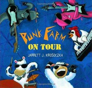 Punk Farm on Tour by Jarrett J. Krosoczka