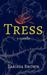 Tress by Larissa Brown