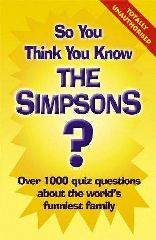 """So You Think You Know the """"Simpsons"""""""