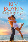 Caught Up in You (Island Bliss #5)