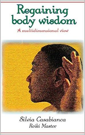 Regaining Body Wisdom: A multidimensional view