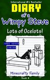 Diary of a Wimpy Steve series: Lots of Ocelots! (Book 4) (An Unofficial Minecraft Book)