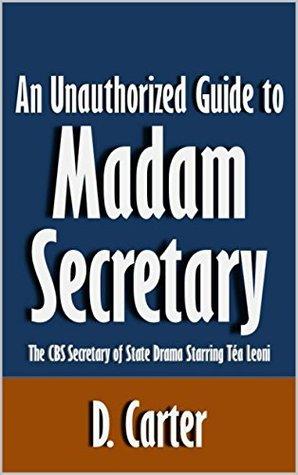 An Unauthorized Guide to Madam Secretary: The CBS Secretary of State Drama Starring Téa Leoni [Article]