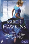 The Prince Who Loved Me by Karen Hawkins