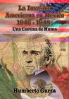 La Invasión Americana en México: Una Cortina de Humo