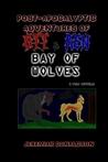 Post-apocalyptic Adventures of Ott & Ren: Bay of Wolves