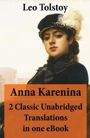Anna Karenina - 2 Classic Unabridged Translations in one eBook