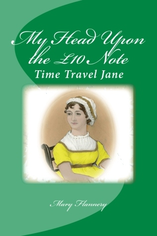 My Head Upon the £10 Note: Time-travel Jane