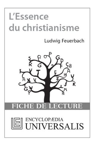 L'Essence du christianisme de Ludwig Feuerbach (Les Fiches de lecture d'Universalis) (
