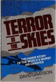 Terror in the Skies: The Inside Story of the World's Worst Air Crashes