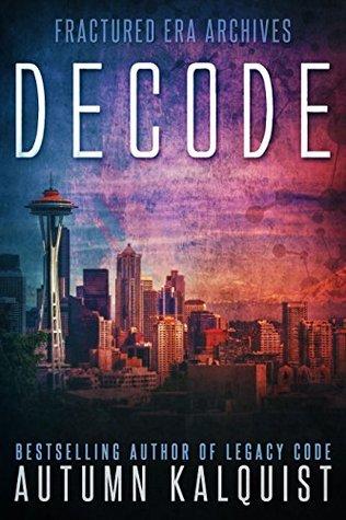 Decode (Fractured Era #2)