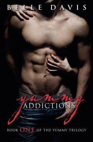 Yummy Addictions (The Yummy Trilogy #1)
