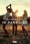 Nemmeno in paradiso by Chelsey Philpot