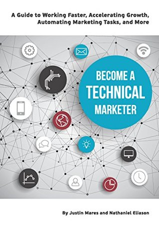 become-a-technical-marketer-a-guide-to-working-faster-accelerating-growth-automating-marketing-tasks-and-more