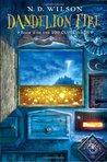 Dandelion Fire (100 Cupboards, #2)