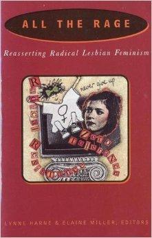 All the Rage: Reasserting Radical Lesbian Feminism