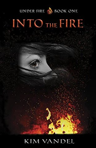 Into the Fire (Under Fire #1)