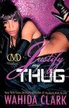 Justify My Thug (Thug #5)