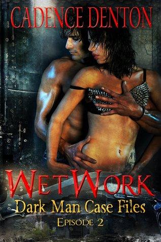 WetWork Dark Man Case Files Episode 2 Cadence Denton