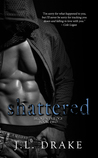 Shattered (Broken Trilogy, #2)