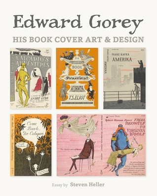 Edward Gorey: His Book Cover Art and Design