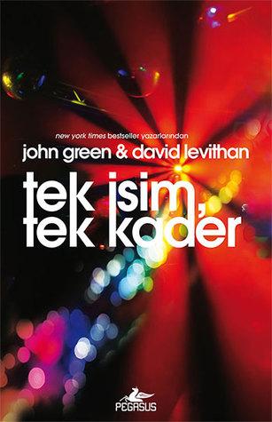 Ebook Tek İsim, Tek Kader by John Green read!