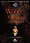 Wicca - A Religião das Deusa by Claudiney Prieto