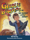 Charlie Bumpers vs. the Perfect Little Turkey by Bill Harley