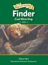 Finder, Coal Mine Dog by Alison Hart