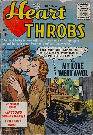 Heart Throbs #44: My Love Went AWOL - My Changed Fiancé - I Was A Hated Woman - and more!