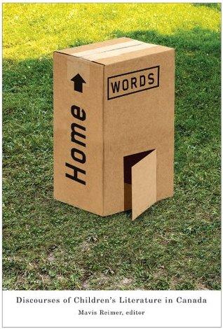 Home Words: Discourses of Children's Literature in Canada