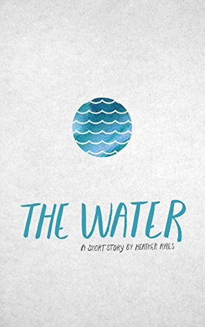 The Water: A Short Story