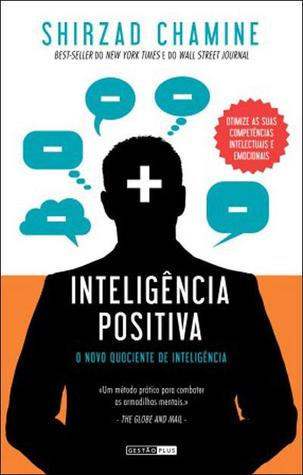 Ebook Inteligência Positiva by Shirzad Chamine DOC!