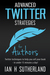 Advanced Twitter Strategies For Authors by Ian  Sutherland