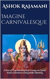 Imagine Carnivalesque: A Duo of Psychoanalytical Essays on South Asian Literature and Gender Identity