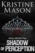Shadow of Perception (CORE Shadow Trilogy, #2)